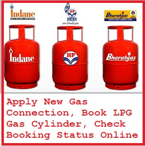 Apply New Gas Connection, Book LPG Gas Cylinder, Check Booking Status Online